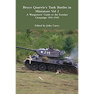 Bruce Quarrie's Tank Battles in Miniature Vol 2 a Wargamers' Guide to the Russian Campaign 1941-1945