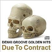 電気グルーヴのゴールデンヒッツ~Due To Contract