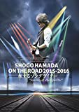 "SHOGO HAMADA ON THE ROAD 2015-2016 旅するソングライター""Journey of a Songwriter""[DVD]"