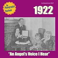 1922 An Angels Voice I Hear