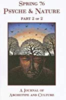 Spring 76 Psyche & Nature: A Journal of Archetype and Culture : Fall 2006 (Spring Journal)
