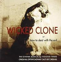 Wicked Clone (Original Cast Recording)