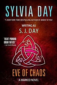 Eve of Chaos (Marked series Book 3) by [Day, Sylvia, Day, S. J.]