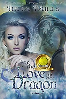 For The Love Of Her Dragon (Dragon Guard Series Book 4) by [Mills, Julia]