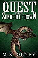 Quest for the Sundered Crown (The Sundered Crown Saga)