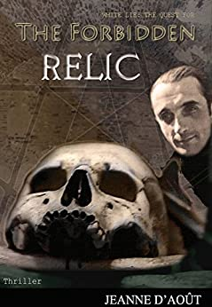 [D'Août, Jeanne]のThe Forbidden Relic (English Edition)