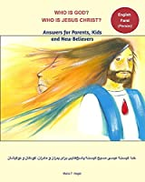 Who is God? Who is Jesus Christ? Bilingual English and Farsi - Answers for Parents, Kids and New Believers