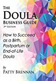 The Doula Business Guide, 3rd Edition: How to Succeed as a Birth, Postpartum or End-of-Life Doula 画像
