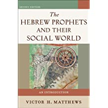 The Hebrew Prophets and Their Social World: An Introduction