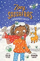 Caterflies and Ice (Zoey and Sassafras)