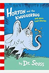 Horton And The Kwuggerbug And More Lost Stories Paperback