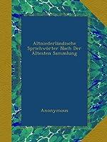 Altniederlaendische Sprichwoerter Nach Der Aeltesten Sammlung