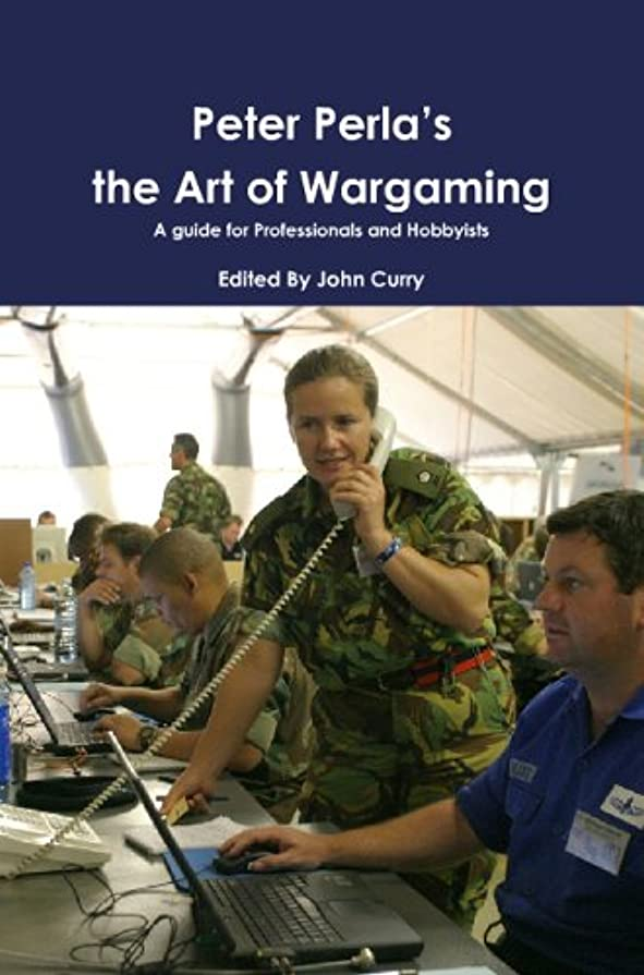 Peter Perla's The Art of Wargaming: A Guide for Professionals and Hobbyists (English Edition)