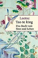 Tao te king: Das Buch des alten Meisters vom Sinn und Leben