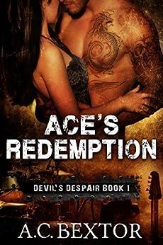 Ace's Redemption (Devil's Despair Book 1) by [Bextor, A.C.]