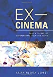 Ex-Cinema: From a Theory of Experimental Film and Video
