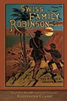 Swiss Family Robinson (Illustrated Classic): 200th Anniversary Collection