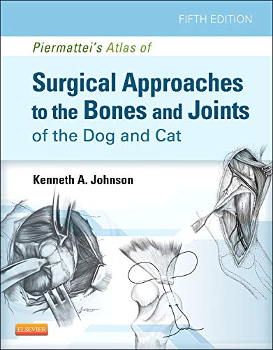 Download Piermattei's Atlas of Surgical Approaches to the Bones and Joints of the Dog and Cat, 5e 1437716342