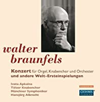 Braunfels: Concerto for Organ, Children's Choir and Orchestra (2012-11-13)