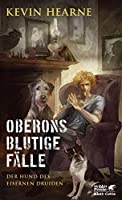 Oberons blutige Faelle: Der Hund des Eisernen Druiden