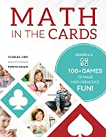 Math in the Cards: 100+ Games to Make Math Practice Fun