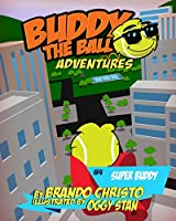 Buddy the Ball Adventures Volume Four: Super Buddy
