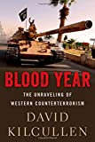 Blood Year: The Unraveling of Western Counterterrorism 画像