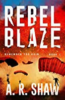 Rebel Blaze: A Gripping Dystopian Crime Thriller Series (Remember the Ruin)
