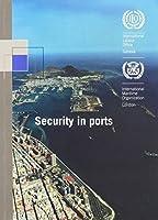 Security In Ports  Ilo Code Of Practice: An Ilo Code Of Practice