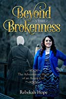 Beyond the Brokenness: The Adventurous Heart of an Amish Girl