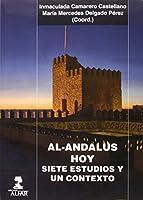 Al-Andalus hoy : siete estudios y un contexto