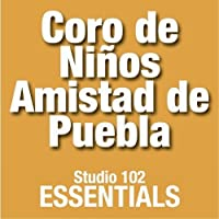 Coro De Ni?os Amistad De Puebla: Studio 102 Essentials【CD】 [並行輸入品]