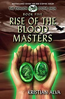 Rise of the Blood Masters: Book Five of the Dragon Stone Saga by [Alva, Kristian]