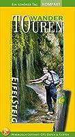 EifelSteig WanderTOUREN Kompakt: 16 spannende Tagesetappen, 330 Kilometer von Aachen nach Trier und 12 erlebnisreiche Rundtouren. Wandern von den schoensten Seiten mit aktuellster Trassenfuehrung und GPS!