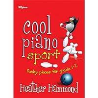 Cool Piano Sport: Grade 1-2 / クール・ピアノ・スポート: グレード1-2