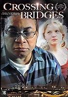 Crossing Bridges [DVD]