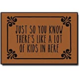 Just So You Know There's Like A Lot of Kids in Here Entrance Floor Mat Christmas Funny Doormat Machine Washable Rug Non Slip