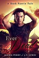 Ever Dead (Dark Faerie Tale)