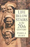Life Below Stairs in the Twentieth Century