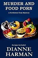 Murder and Food Porn (Northwest Cozy Mysteries)