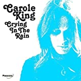 Crying In The Rain by Carole King (2011-09-13)