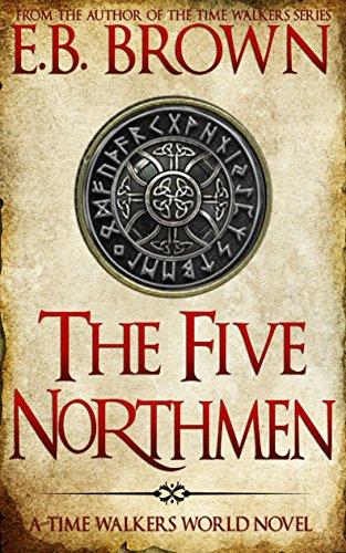 The Five Northmen: A Time Walkers World Novel