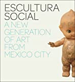 Escultura Social: A New Generation of Art from Mexico City 画像