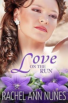 Love On The Run: (Deal For Love, Book 3) (Love Series) by [Nunes, Rachel Ann]