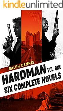 Hardman Volume One: The First Six Novels (The Hardman Volumes Book 1)