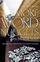 More Word Nuggets Just for You!: From the Treasure of God's Word
