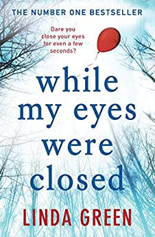 While My Eyes Were Closed: The #1 Bestseller by [Green, Linda]