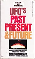 UFO'S PAST PRES & FUTURE