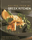 Recipes from My Greek Kitchen: Simple Seasonal Food from Greece and the Islands, With 320 Photographs
