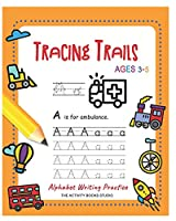 Tracing Trails: abc coloring books, trace letters ages 3-5 (Handwriting book) for Preschool handwriting workbook & Kindergarten (Alphabet Writing Practice)